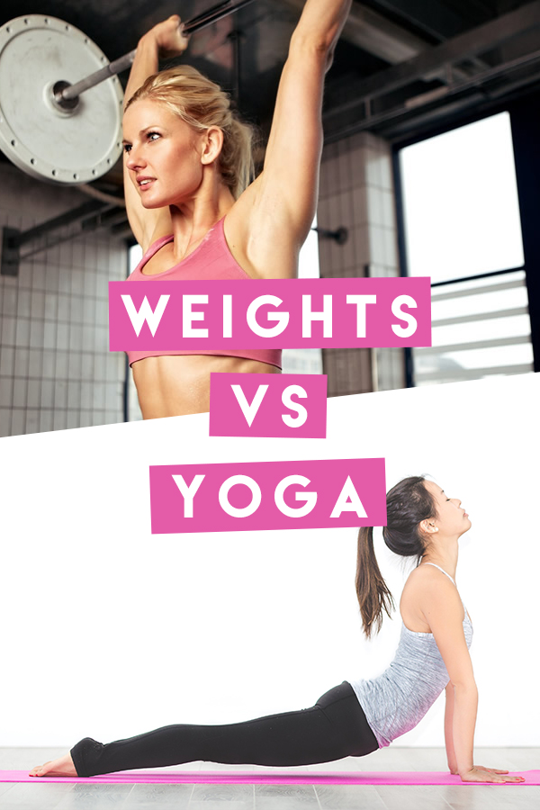 Weights vs yoga, which one will give you the body you want