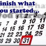 Will you Finish what you Started?