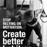 Motivation is Overrated: How to Create a Exercise Habit