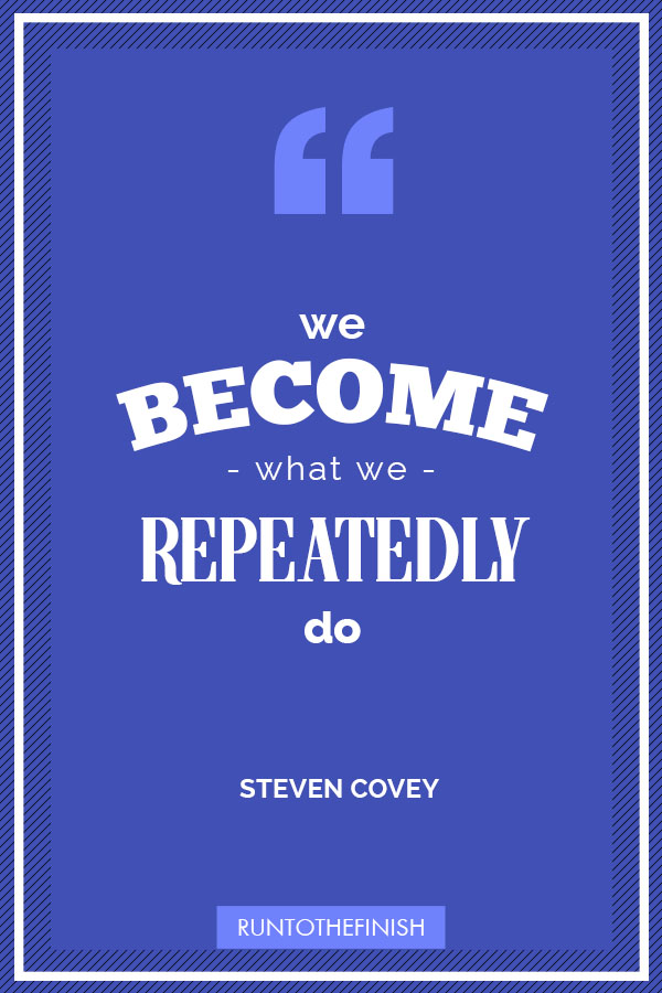 We become what we repeatedly do, learn the value of small habit changes