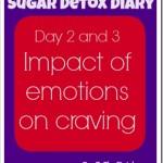 Sugar Detox Diary Day 2 and 3: Emotional Cravings