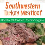 Southwestern Turkey Meatloaf - a healthy dinner recipe packed with veggies and gluten free quinoa