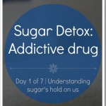 Sugar Detox Diary Day 1: Sugar is a drug