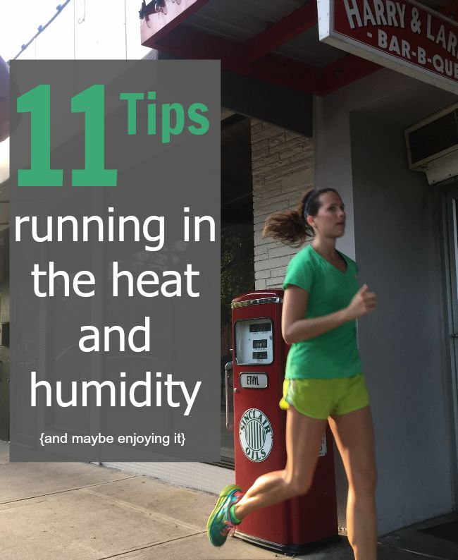 11 tips for running in the heat and humidity - plus how to mentally embrace the struggle