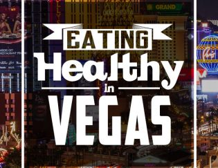 Eating Healthy in Las Vegas - tips and restaurant ideas