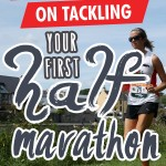 8 Coaches on tackling your first half marathon – #bestfoot link up 6