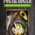 Creating Protein Packed Power Bowl Meals: Recipes and Ideas