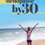Menopause by 30 – It's not slowing me down