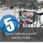 Cement your Winter Workout Habit