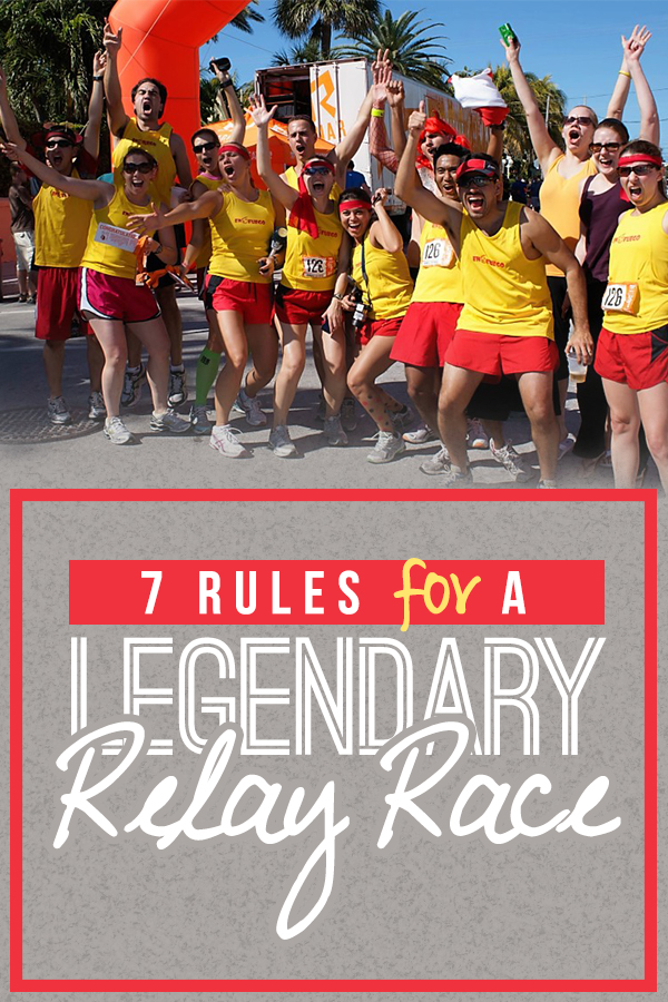 7 Rules for a Legendary Relay Race RunToTheFinish