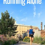 9 Powerful Benefits of Running Alone