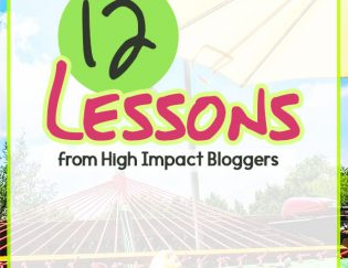 12 Valuable Lessons from High Impact Bloggers to Grow Your Site