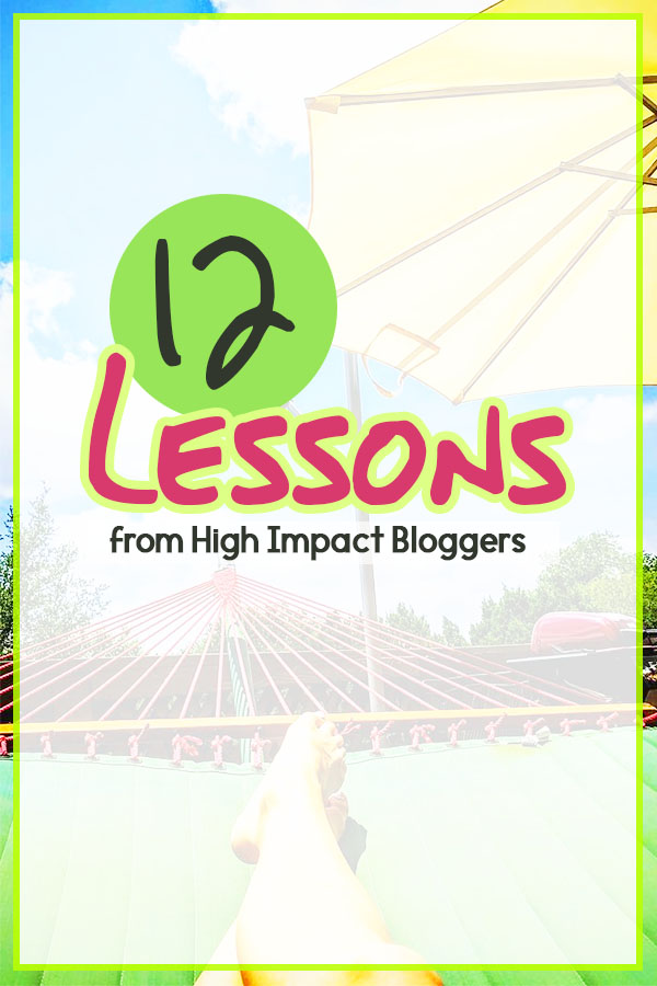12 Lessons from Top Bloggers to Grown Your Blog and Make Money