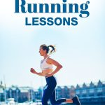 Want to run faster, farther and have more fun? 33 Essential Running Lessons