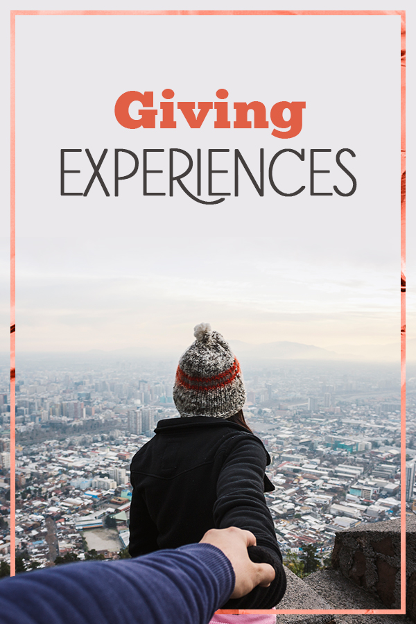 Giving Experiences as Gifts - why it can be more meaningful and ideas on how to do it