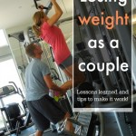 Losing Weight as A Couple: Lessons Learned and Tips