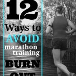 12 Ways to Avoid Marathon Training Burnout
