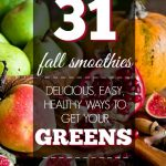 31 Fall Smoothie Ideas – Get your greens of the season