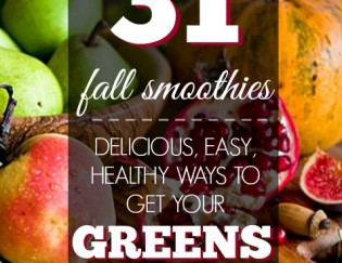 31 Healthy Smoothie Ideas to use Fall produce