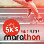How Running a 5K Could Improve Marathon Performance