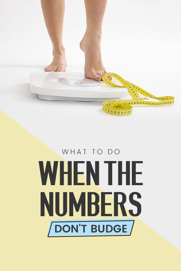 What to do when the scale doesn't reflect your hard work