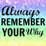 What is your why? And why it matters!