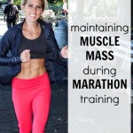 Key to Maintaining Muscle Mass while Marathon Training