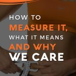 Understanding Body Fat Measurement: How, Why and What it means!
