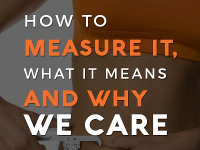 How to measure body fat at home, what body fat numbers mean and why we care