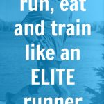 Run, Think and Eat like an Elite Runner