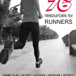 76 Resources for Runners– Train Smarter, Reduce Injury, Have Fun