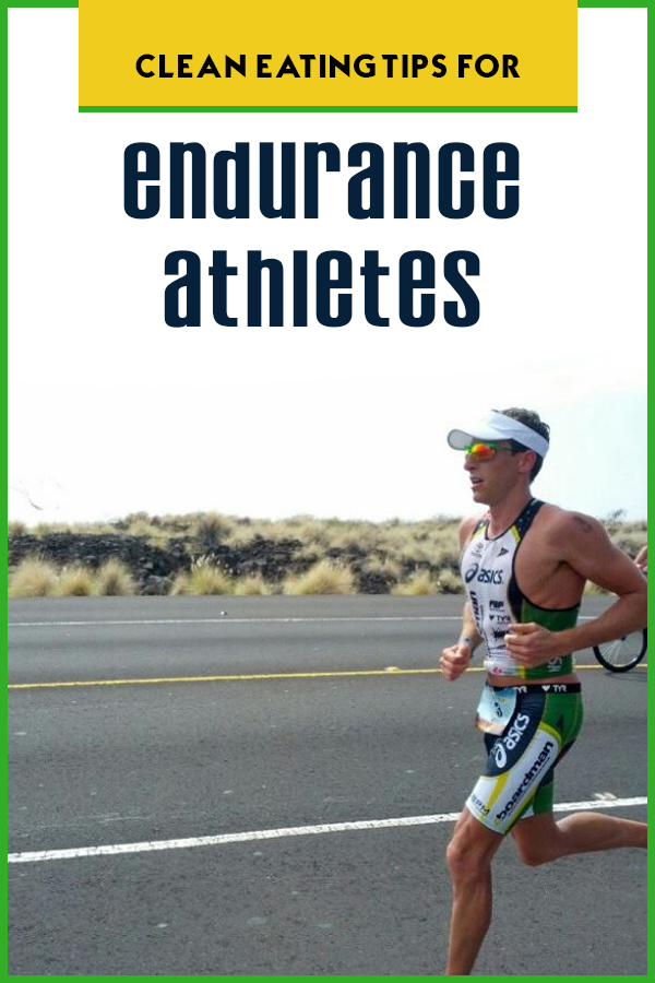 Clean Eating Tips for Endurance Athletes -what to eat for peak performance