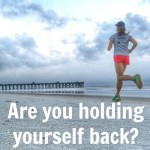 Are You Holding Yourself Back? #PushFurther