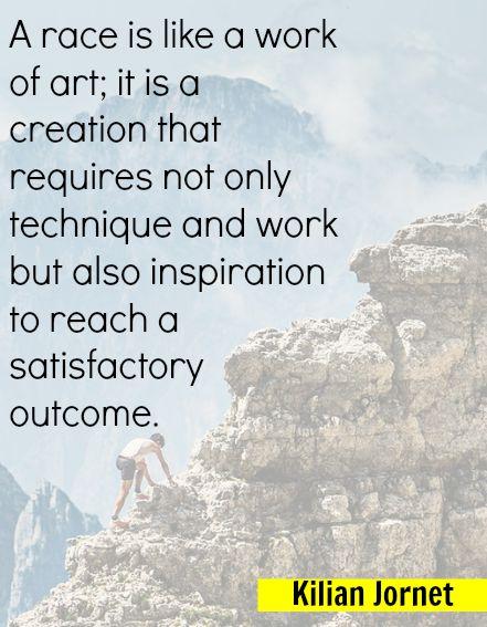 Running motivational quote found in Run Or Die by Kilian Jornet