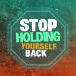 Stop Holding Yourself Back: Overcome Mental Blocks