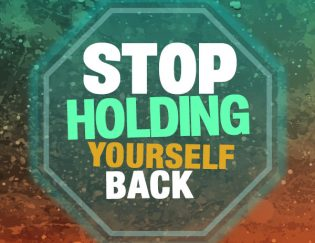 Are you holding yourself back without knwoing it - tips for getting out of your way and owning what you deserve