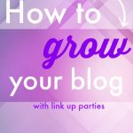 Grow Your Blog with Link Ups