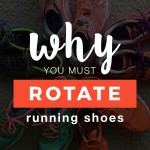 Why You Must Rotate Running Shoes