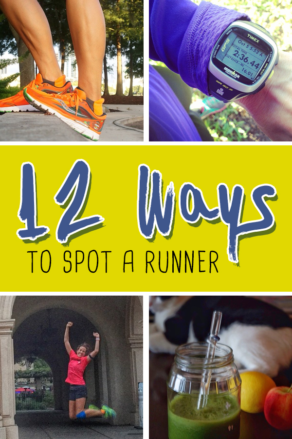 12 Ways to Spot a Runner