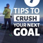7 Lessons to Crush Your Next Goal
