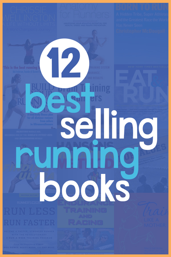 12 Best Selling Running Books: Get Your Training and Motivation On - RunToTheFinish