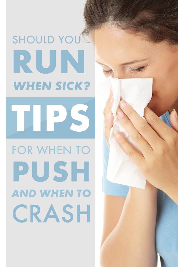 Should you run when sick? Here's how to know when to push and when to sleep it off