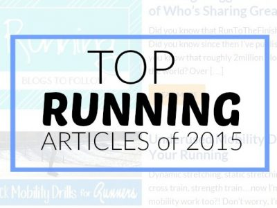 Top running articles of 2015- the best advice for running faster, staying healthier and overcoming injuries
