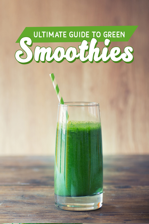 Ultimate Green Smoothie Guide - 100s of recipe ideas, what to add in for a boost to your running or weight loss