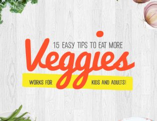 15 Easy Tips to Eat More Veggies (works on kids and adults)