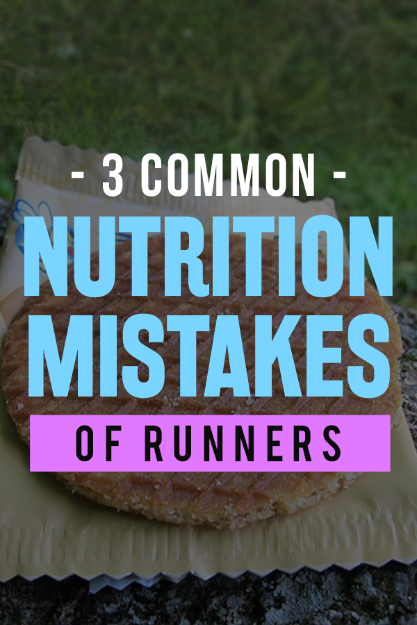 3 Common Nutrition Mistakes of runners - easy tips to fix them and keep your running healthy - great sports nutrition article