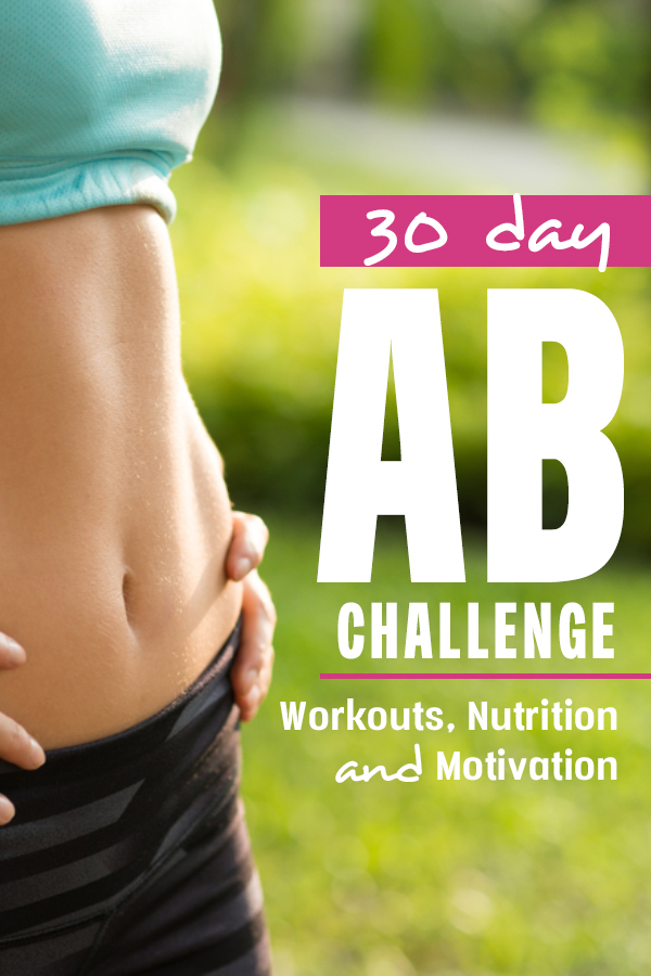 30 Day Ab Challenge - get workouts, motivation and nutrition tips to strengthen your core for stronger running or that bikini body