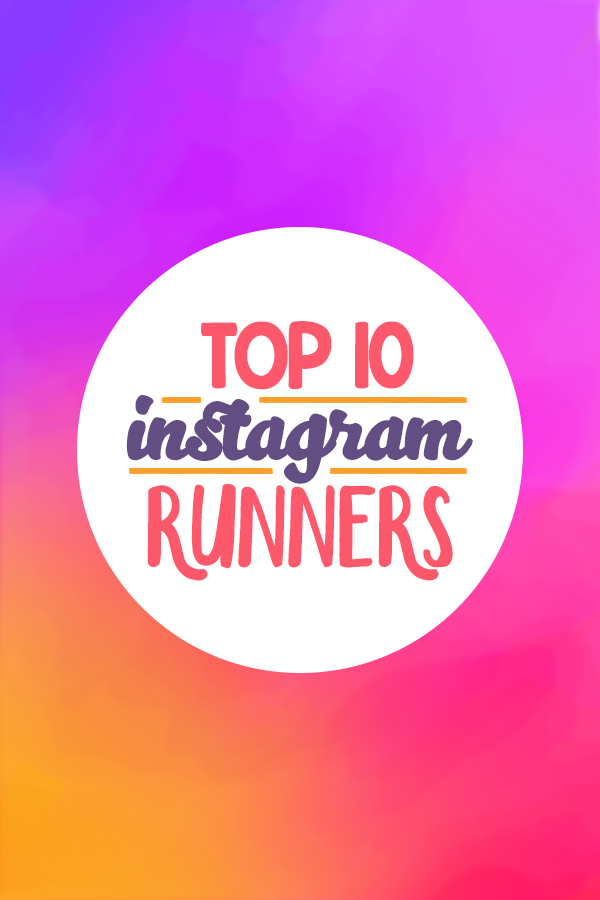 Top Runners on Instagram - find some people who will motivate you that aren't elite runner or celebs! Definitely top instagram runners!