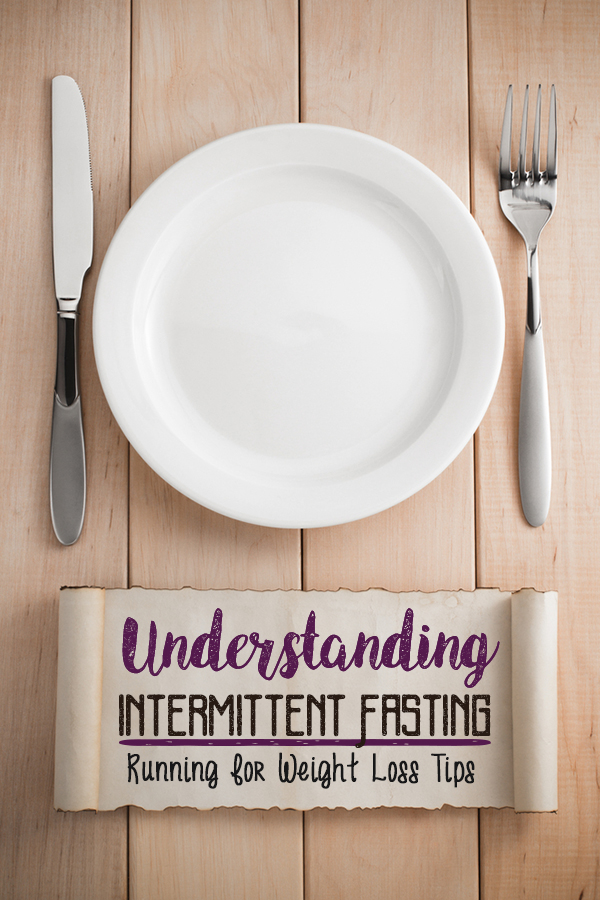 Understanding Intermittent Fasting - Is this a diet triend that works for weight lost? Is it sustainable and how can runners use it for weight loss.