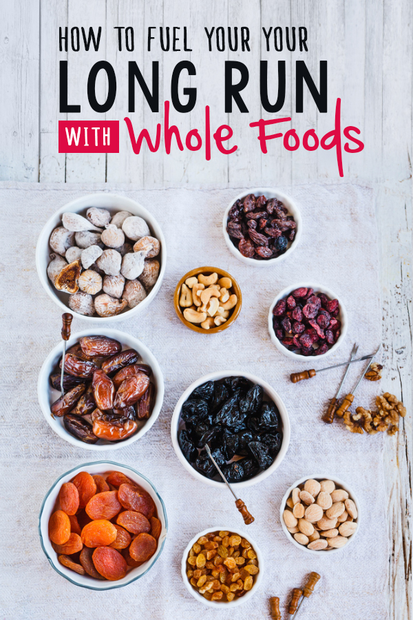 How to fuel your long run with whole foods - it's surprisingly easy!